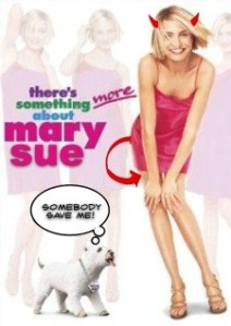 There's something about Mary Sue